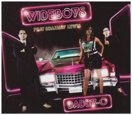 Wideboys ft: Shaznay Lewis (all saints) Daddy O  CD single