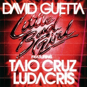 David Guetta - Little Bad Girl ft: Taio Cruz & Ludacris CD single