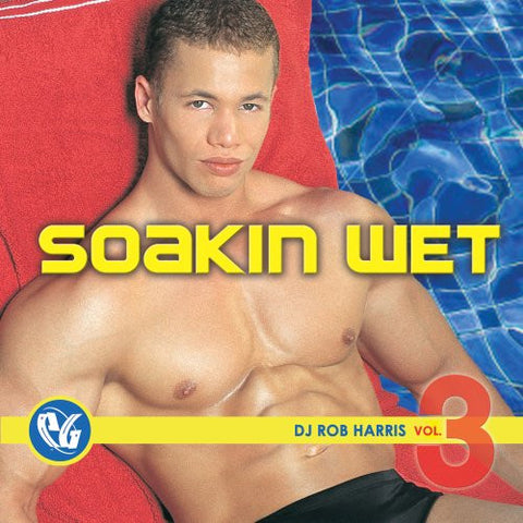 Soakin Wet vol.3 (Dj Rob Harris) Various