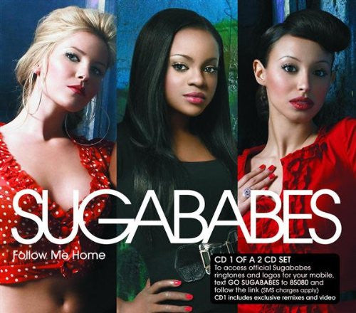 Sugababes - Follow Me Home CD1 (Remix CD Single)