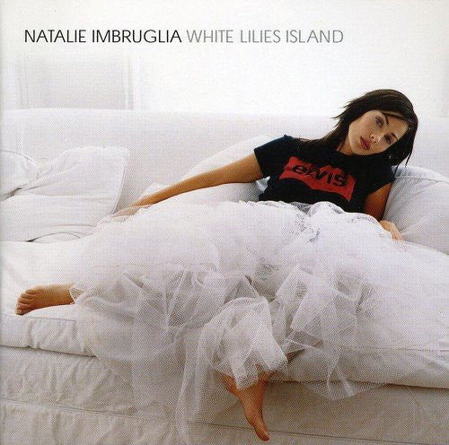 Natalie Imbruglia - White Lilies Island Import CD