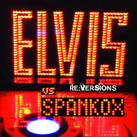 Elvis Vs. Spankox: Re-Versions, Import  CD -ELvis Presley