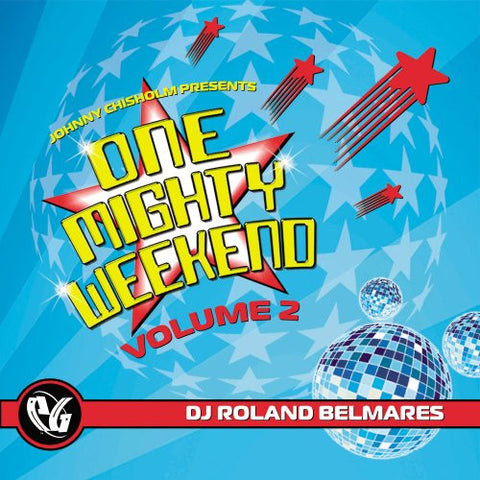 Party Groove: One Mighty Weekend 2  (DJ Roland Belmares)