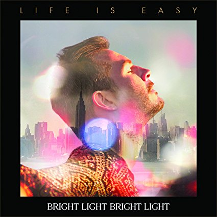 Bright Light Bright Light - Life Is Easy LP VINYL