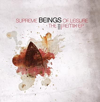 Supreme Beings Of Leisure The 11i REMIX EP) CD - New
