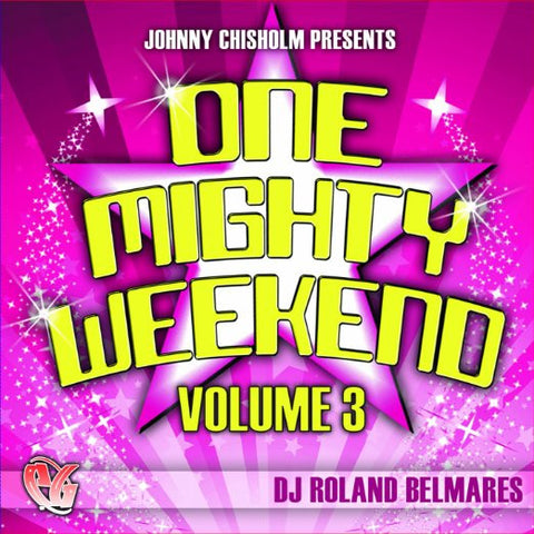 Party Groove: One Mighty Weekend 3  (DJ Roland Belmares)