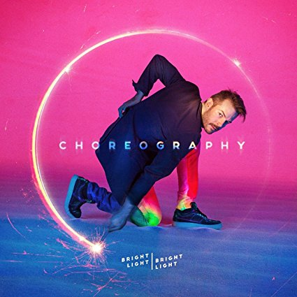 Bright Light Bright Light - Choreography LP Vinyl