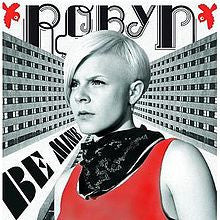 Robyn - Be Mine! Official UK Import Remix CD