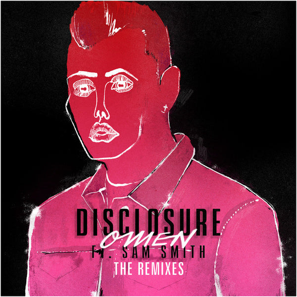 Disclosure - Omen ft. Sam Smith, The Remixes LP