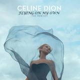 Celine Dion - Flying On My Own / Ashes : The Remixes (DJ Import CD single)