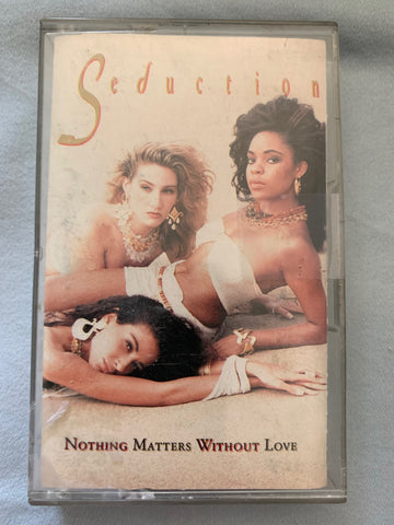 Seduction - Nothing Matters Without Love - audio cassette - used