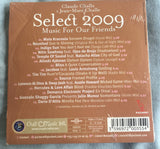 Claude Challe -Select 2009 Music for our friends CD (new)