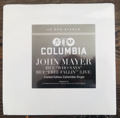 "John Mayer - 45 record vinyl   ""Who Says""  / Free Fallin"