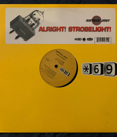 *69 's  Amtro@k JRNY ; Alright! Strobelight!  Used LP Vinyl 12""