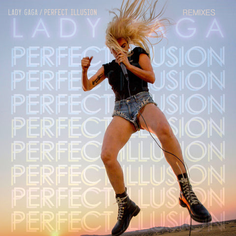 Lady Gaga - Perfect Illusion REMIX EP (DJ Single) / Til It Happens To You / I Can't Give You Anything But Love