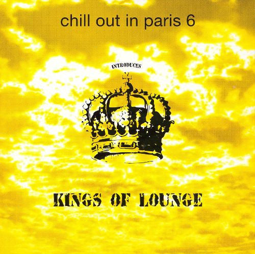 Chill Out In Paris 6 - Kings of Lounge (IMPORT CD)