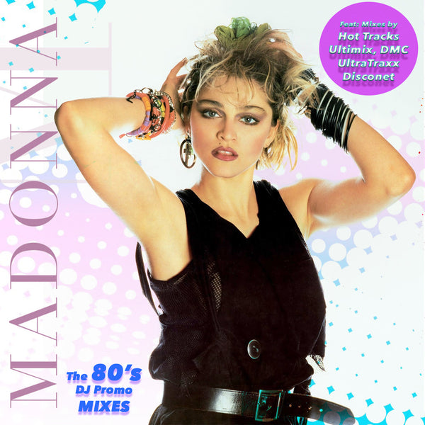 Madonna - The 80's DJ Promo Mixes CD