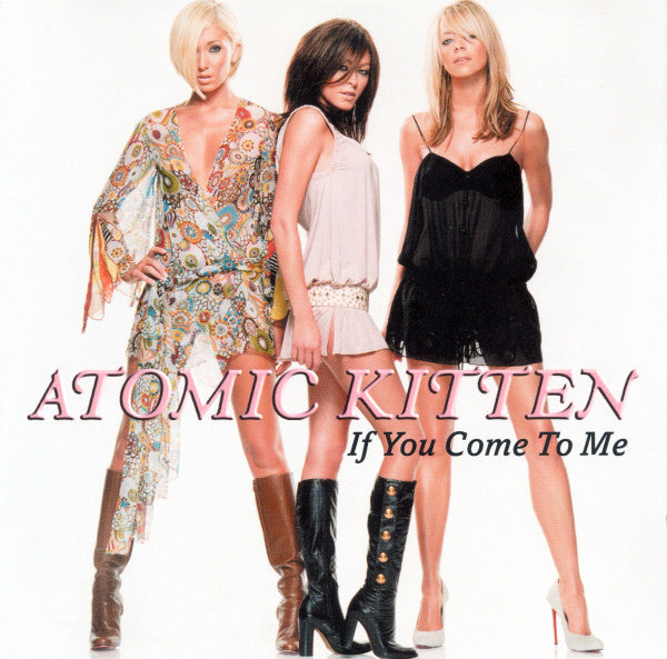 Atomic Kitten ‎- If You Come To Me - Used CD Single