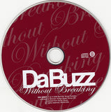 Da Buzz - Without Breaking - IMPORT CD Single