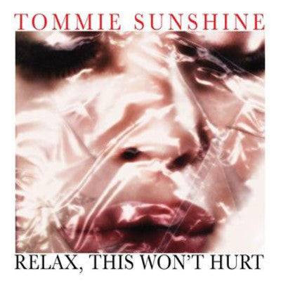 Tommie Sunshine - Relax, This Won't Hurt - CD