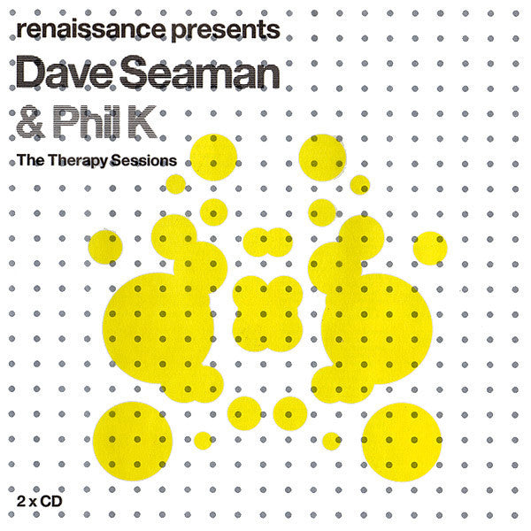 Dave Seaman & Phil K - Renaissance Presents: The Therapy Sessions - 2CD