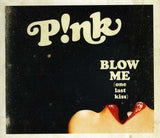 Pink (P!nk) - Blow Me (One Last Kiss) - CD Single