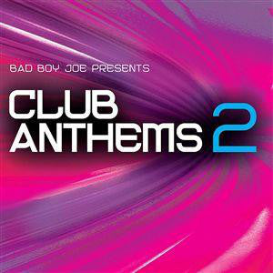 Bad Boy Joe presents - Club Anthems vol. 2