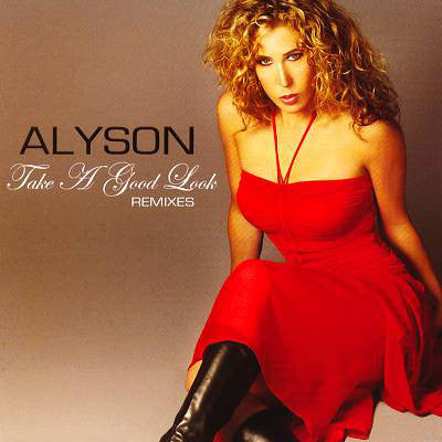 Alyson ‎- Take A Good Look (Remixes) - Used CD Single
