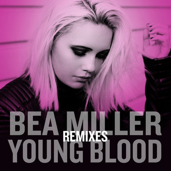 Bea Miller - Young Blood (Remixes) - Official Promo Maxi-single