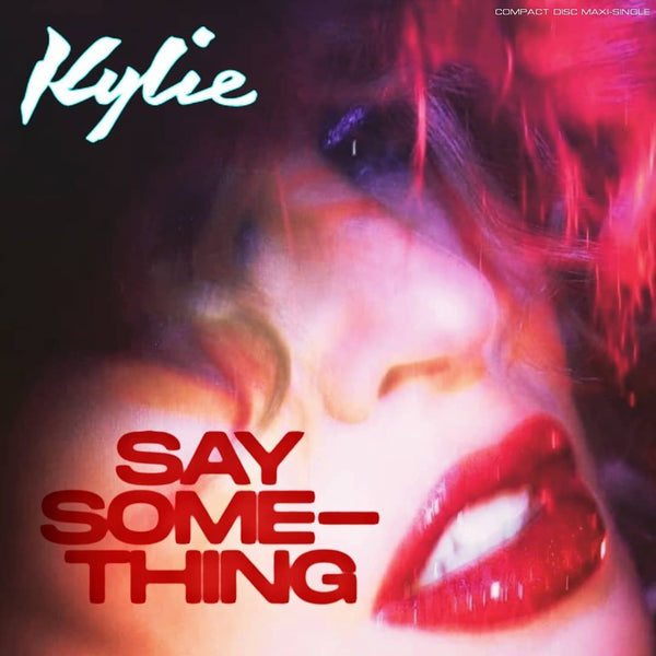 Kylie Minogue - SAY SOMETHING (DJ CD remix single) Artwork #2