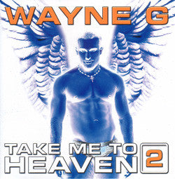 Wayne G - Take Me To Heaven vol. 2  CD (Used)