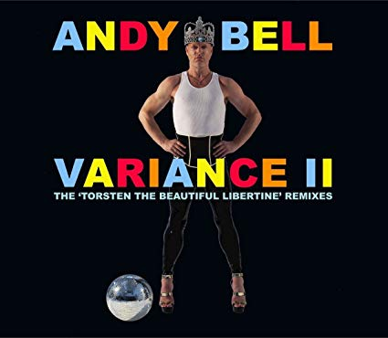 Andy Bell - Variance II: Torsten The Beautiful Libertine Remix CD - New