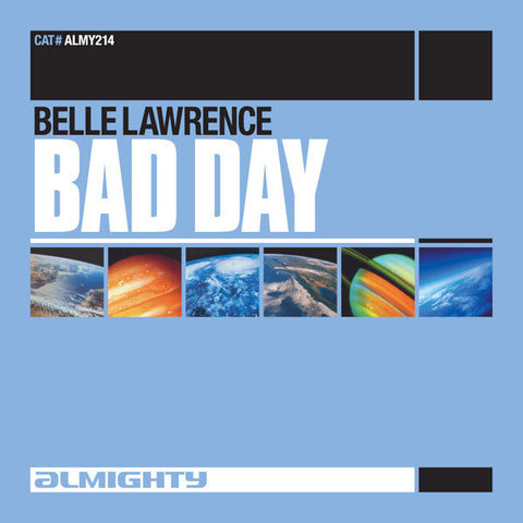 Belle Lawrence - Bad Day (Almighty CD single)