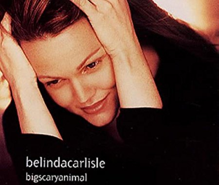 Belinda Carlisle - Big Scary Animal (Import CD single) Used