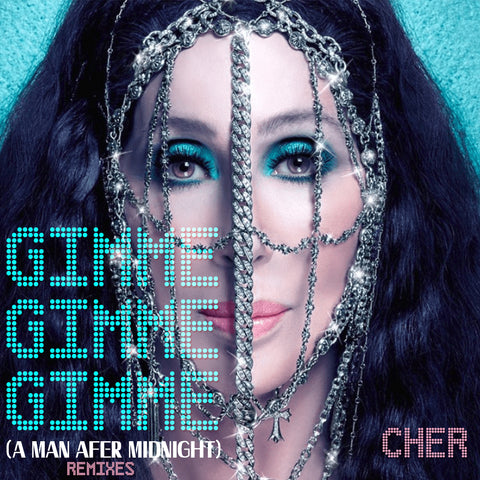 Cher - Gimme! Gimme! Gimme! (A Man after Midnight) - REMIX EP Vol. 1