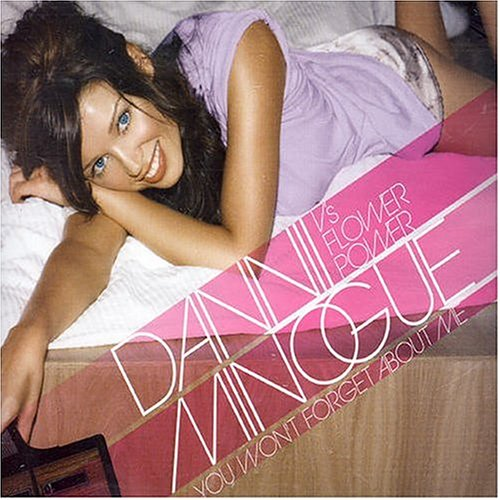 Dannii Minogue vs Flower Power - You Won't Forget About Me (Pt.2) 2 track