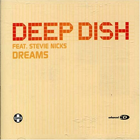 Deep Dish ft: Stevie Nicks - Dreams (5 track remix UK CD single)