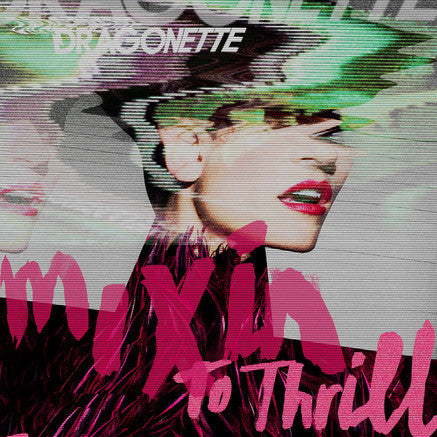 Dragonette Mixin To Thrill CD