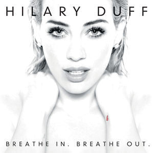 Hilary Duff - Breathe In Breathe Out