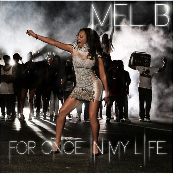 MEL B. (Spice Girls) For Once In My Life (REMIXES)