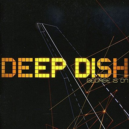 Deep Dish - George Is On (Limited edition2 CD set) Bonus Tracks & Mixes