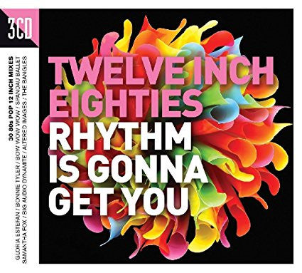 Twelve Inch 80's: Rhythm Is Gonna Get You (Import 3 CD set)