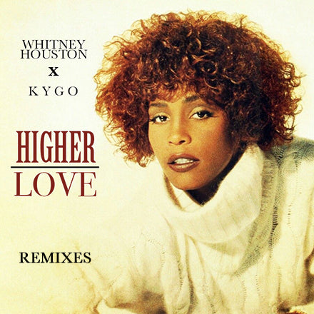 KYGO & Whitney Houston - Higher Love (DJ Remix CD single)
