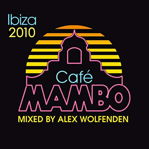 Cafe Mambo Ibiza 2010 (Mixed By Alex Wolfenden) (Deluxe Edition) CD
