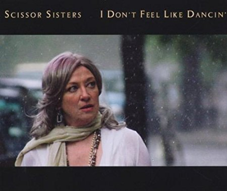 Scissor Sisters - I Don't Feel Like Dancin' (Import CD single) new
