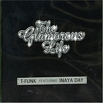 Inaya Day w/ T-Funk - The Glamorous Life (Import CD Single)