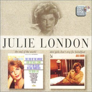 Julie London - The End Of The World / Nice Girls Don't Stay For Breakfast  2 for 1 CD