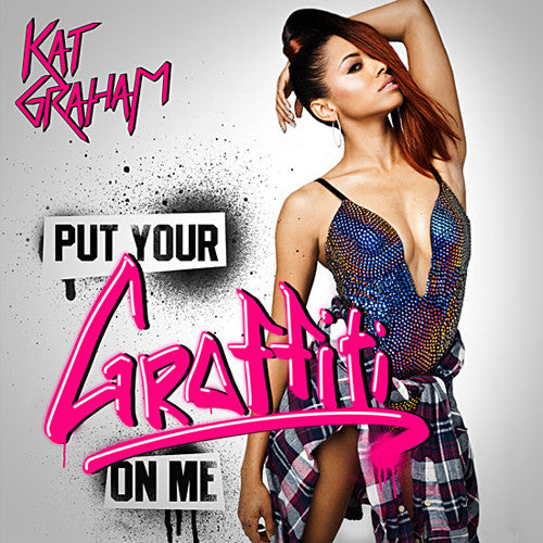 Kat Graham - Put your Graffiti On Me (Official) REMIX CD