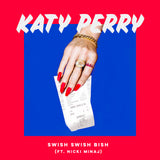 Katy Perry - Swish Swish  (The Remixes) CD  - DJ single