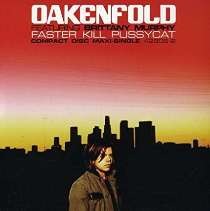 Paul Oakenfold - Faster Kill Pussycat ft: Brittany Murphy CD single